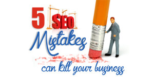 5 SEO Mistakes That You Should Avoid